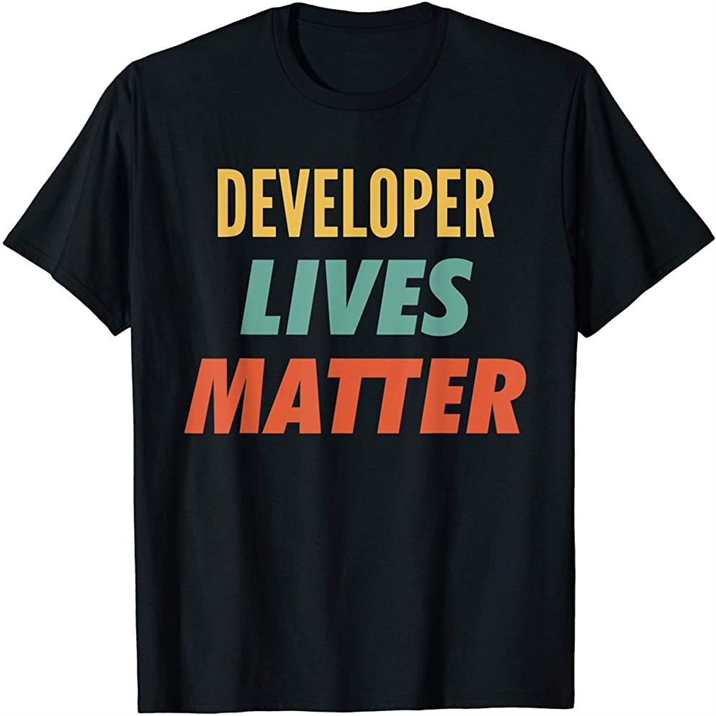 Developer Lives Matter Size Up To 5xl