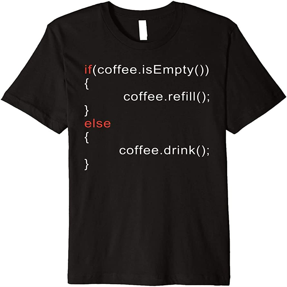 Refill Coffee Drink Programmer Coding Developer Funny Premium Plus Size Up To 5xl
