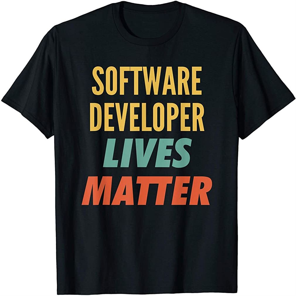 Software Developer Lives Matter Plus Size Up To 5xl