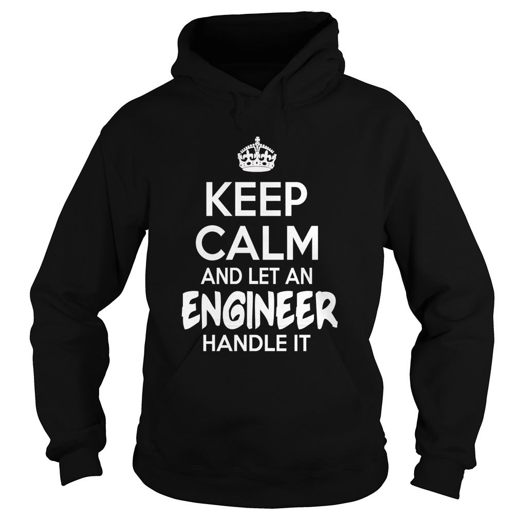 Engineer Keep Calm Engineer Hodies Plus Size Up To 5xl