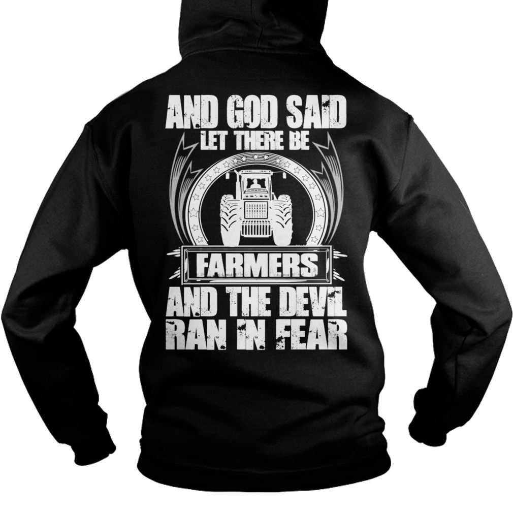 And God Said Let There Be Farmers And The Devel Ran In Fear Hodies Size Up To 5xl