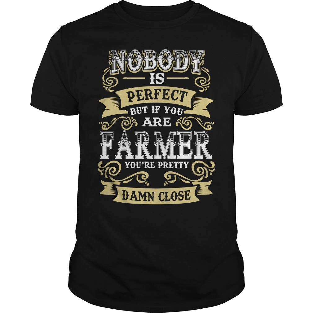 Farmer Shirt Nobody Is Perfect But If You Are Farmer Size Up To 5xl