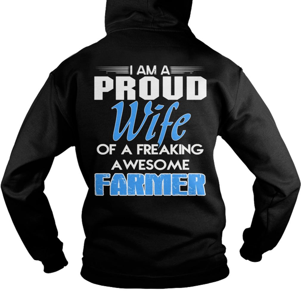 I Am A Proud Wife Of A Freaking A Wesome Farmer Hodies Size Up To 5xl