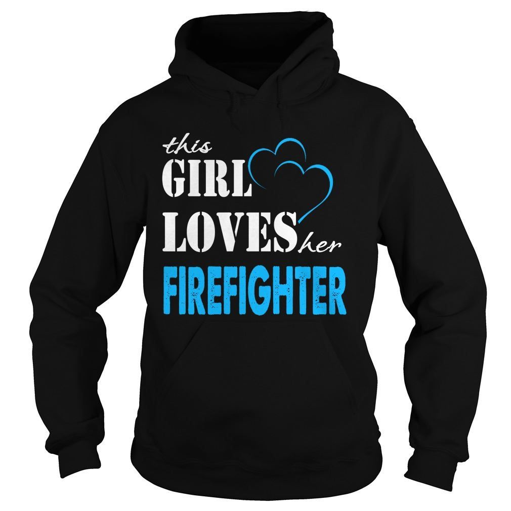 Firefighter This Girl Love Her Firefighter Hodies Plus Size Up To 5xl