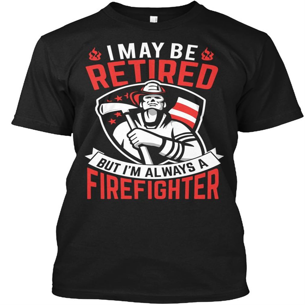 Retired Firefighter Tee Size Up To 5xl