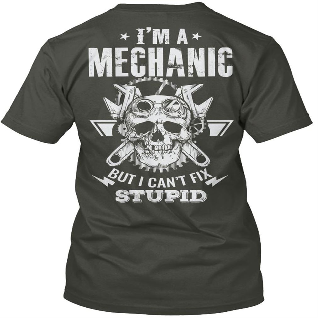 Mechanic Cant Fix Stupid Shirt Size Up To 5xl