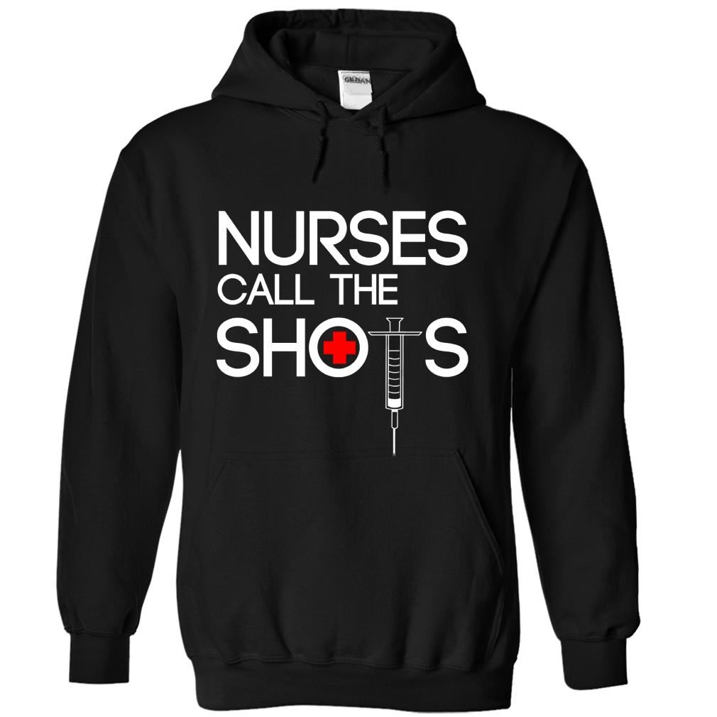 Nurses Call The Shots Hodies Plus Size Up To 5xl