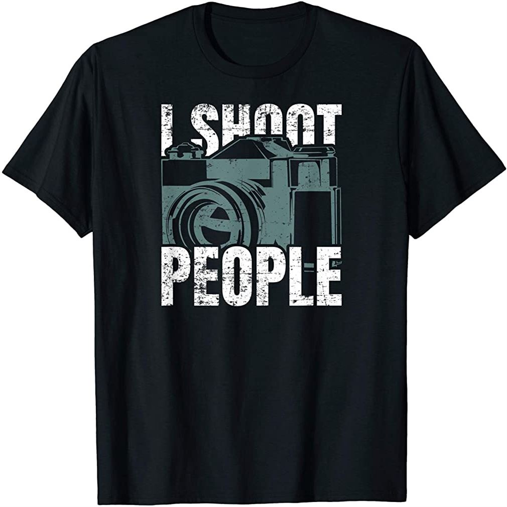 I Shoot People Photographer T-shirt Plus Size Up To 5xl