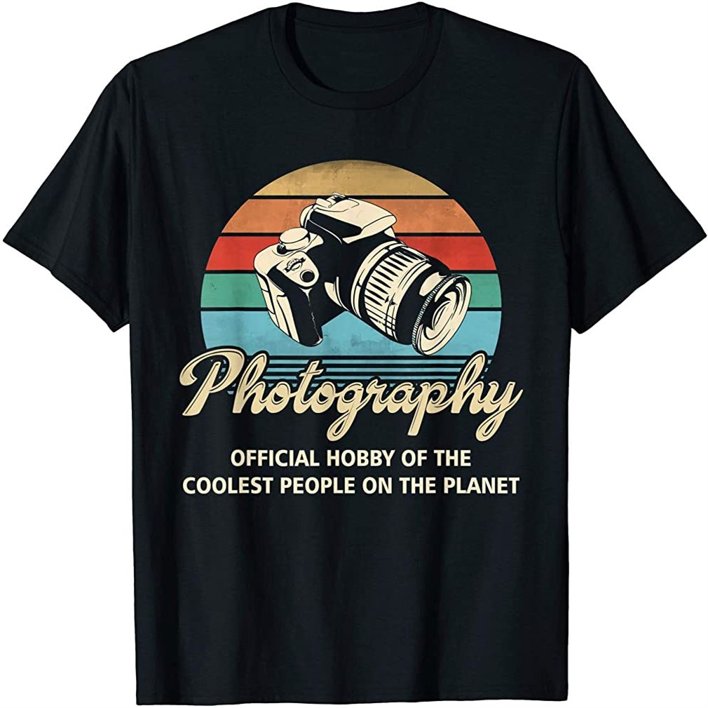 Photography - Official Hobby Of The Coolest People T-shirt Plus Size Up To 5xl