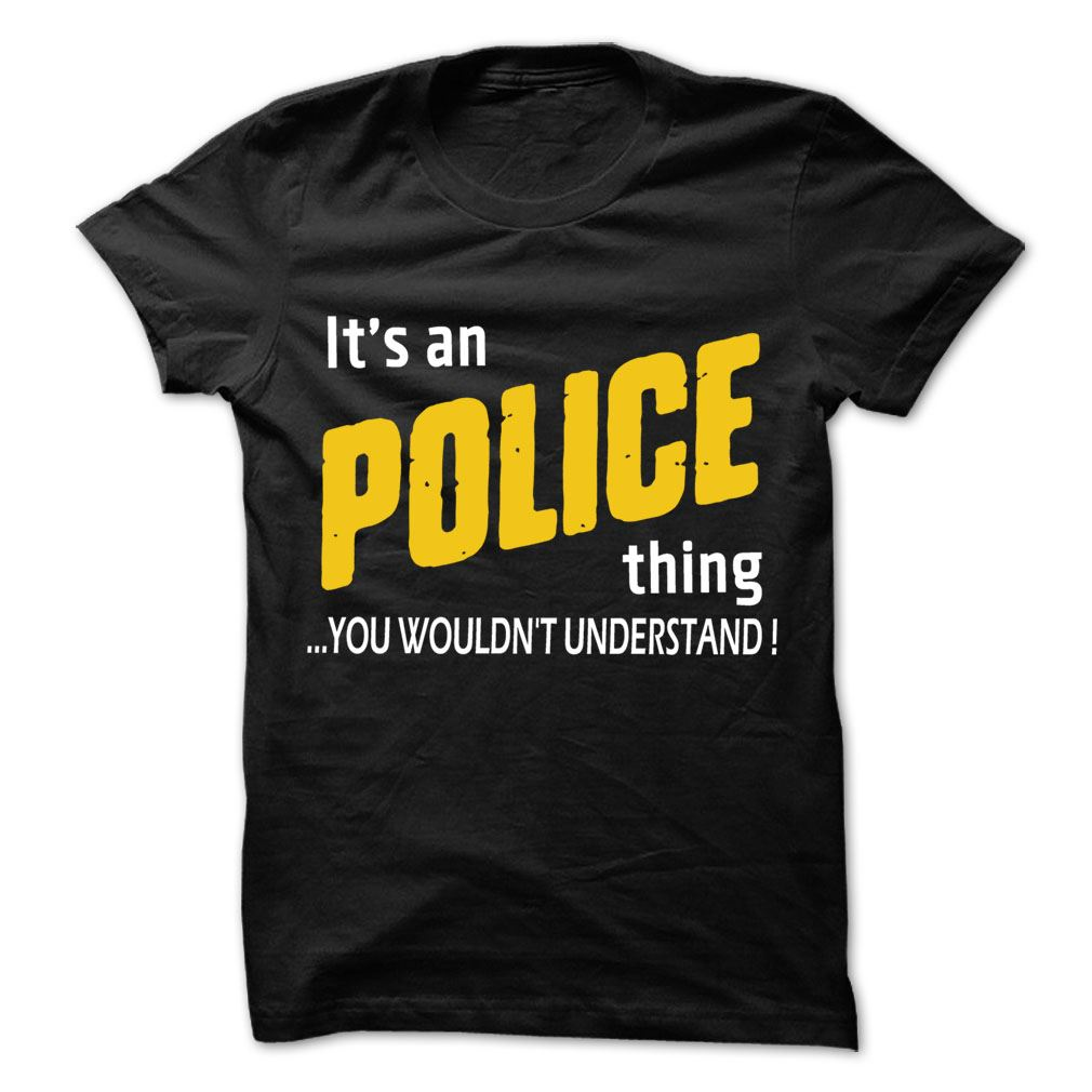 It Is Police Thing 99 Cool Job Shirt Plus Size Up To 5xl