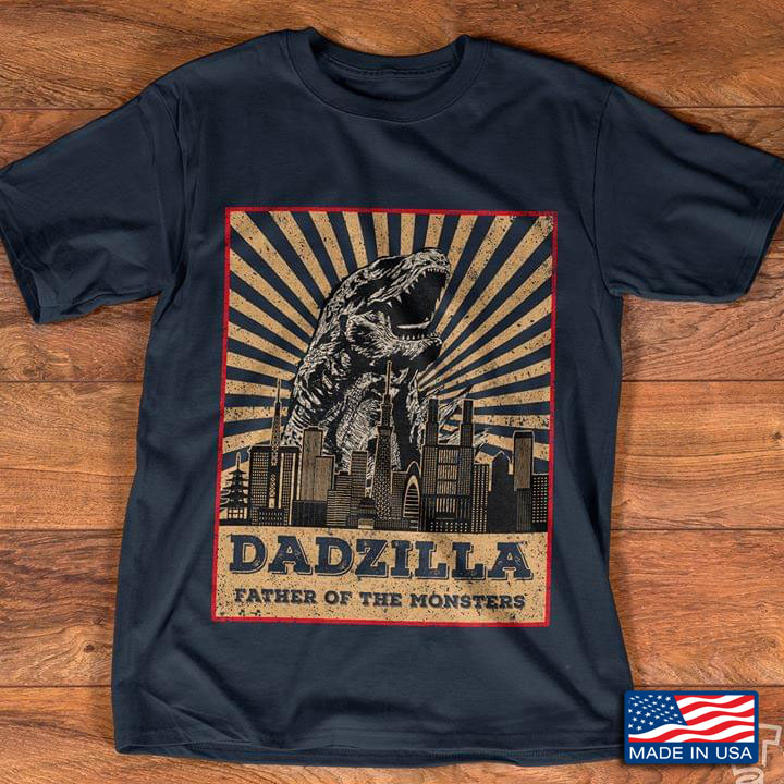 Dadzilla Father Of The Monsters Godzilla Jurassic Park Size Up To 5xl Plus Size Up To 5xl
