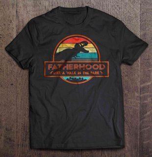 Fatherhood Like A Walk In The Park Vintage Version2 Full Size Up To 5xl Size Up To 5xl