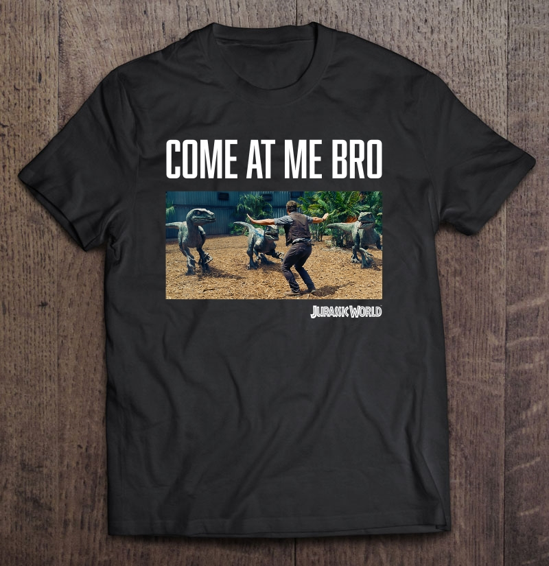Jurassic World Come At Me Bro Movie Still Graphic Size Up To 5xl Plus Size Up To 5xl