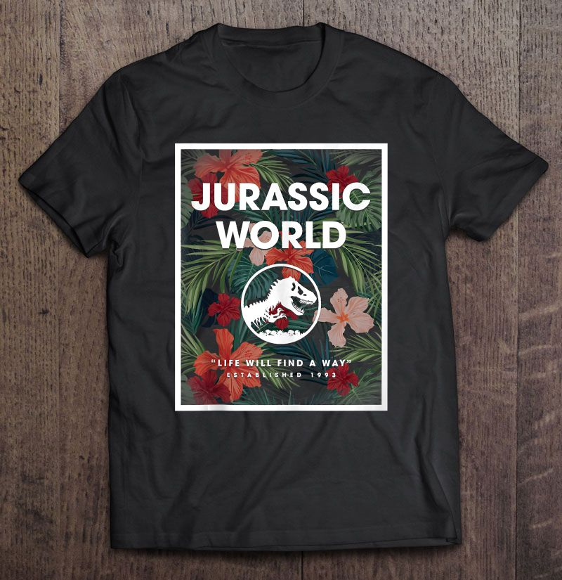 Jurassic World Life Will Find A Way Est 1993 Floral Version Full Size Up To 5xl Size Up To 5xl