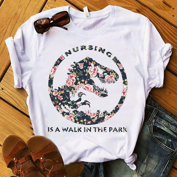 Nursing Is A Walk In The Park New Version Plus Size Up To 5xl Plus Size Up To 5xl