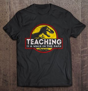 Teaching Is A Walk In The Park Jurassic Park Plus Size Up To 5xl