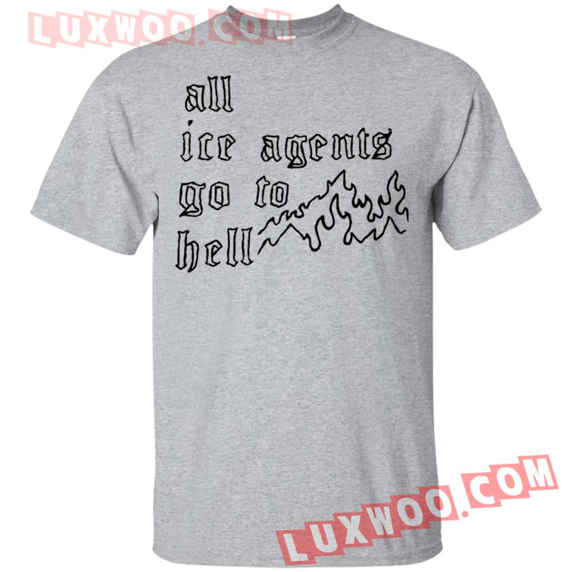 All Ice Agents Go To Hell Shirt