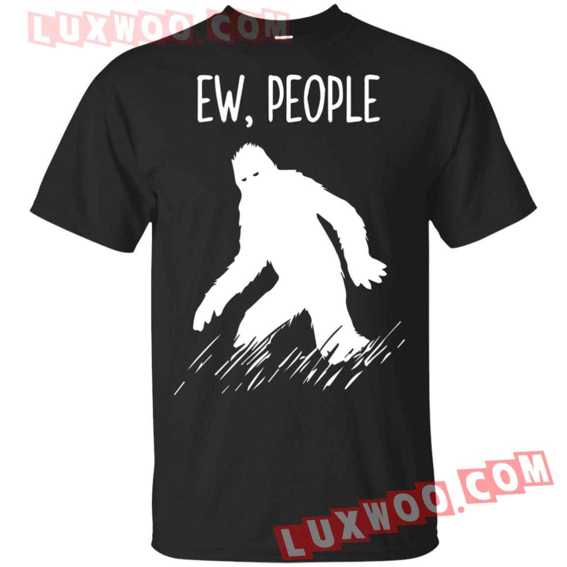 Bigfoot Ew People Shirt