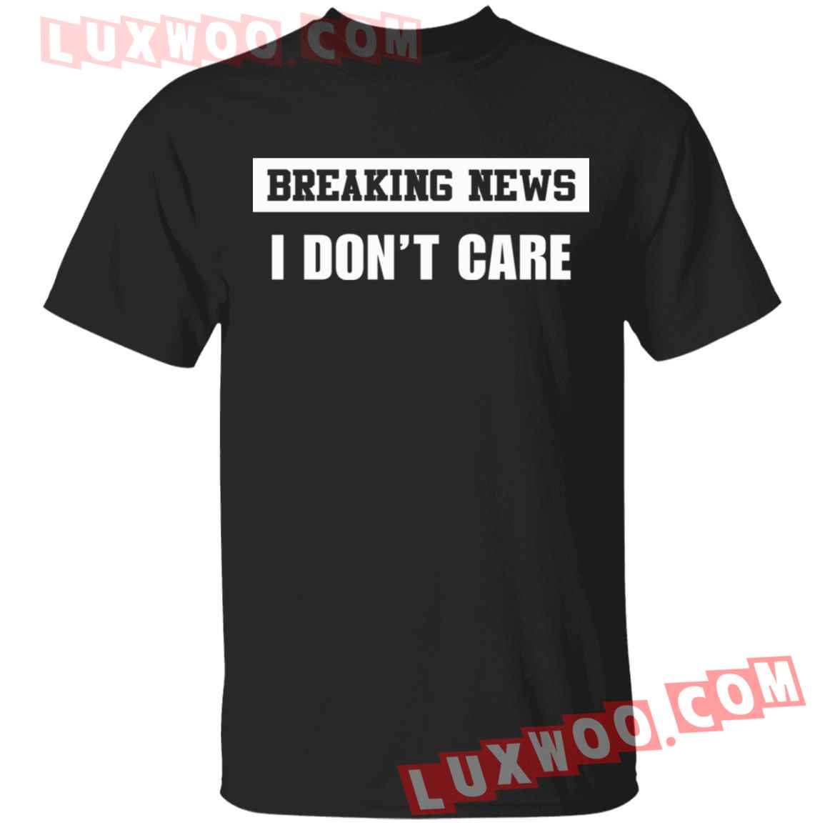 Breaking New I Dont Care Shirt