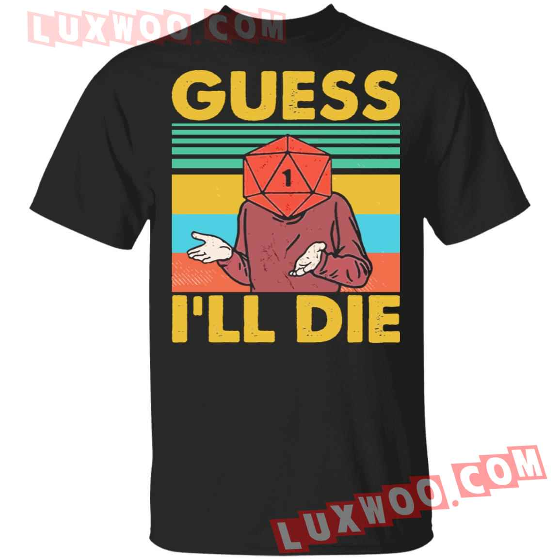 D20 Guess Ill Die Shirt