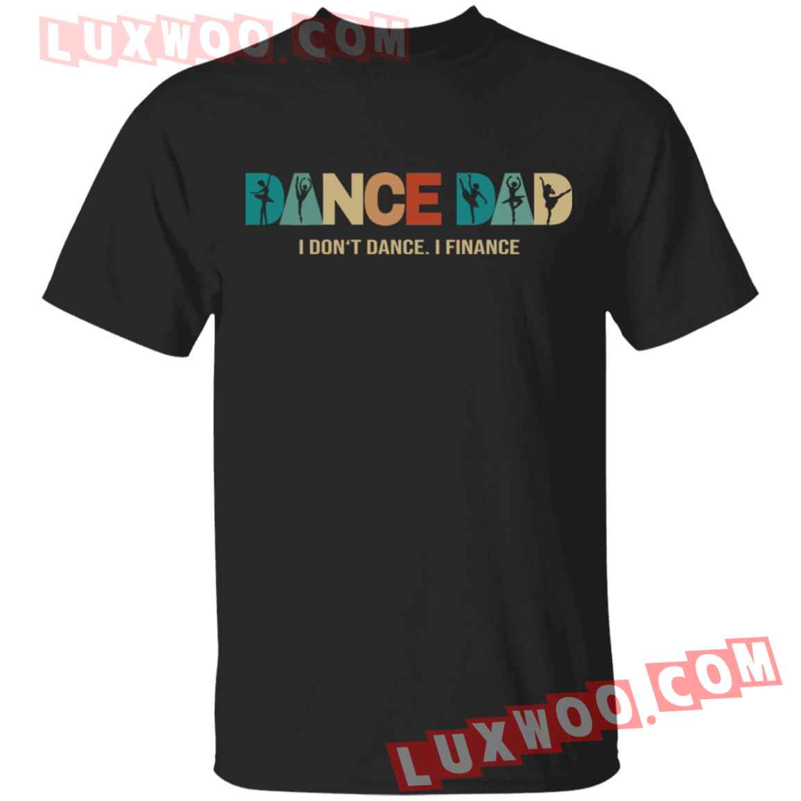 Dance Dad I Dont Dance I Finance Shirt