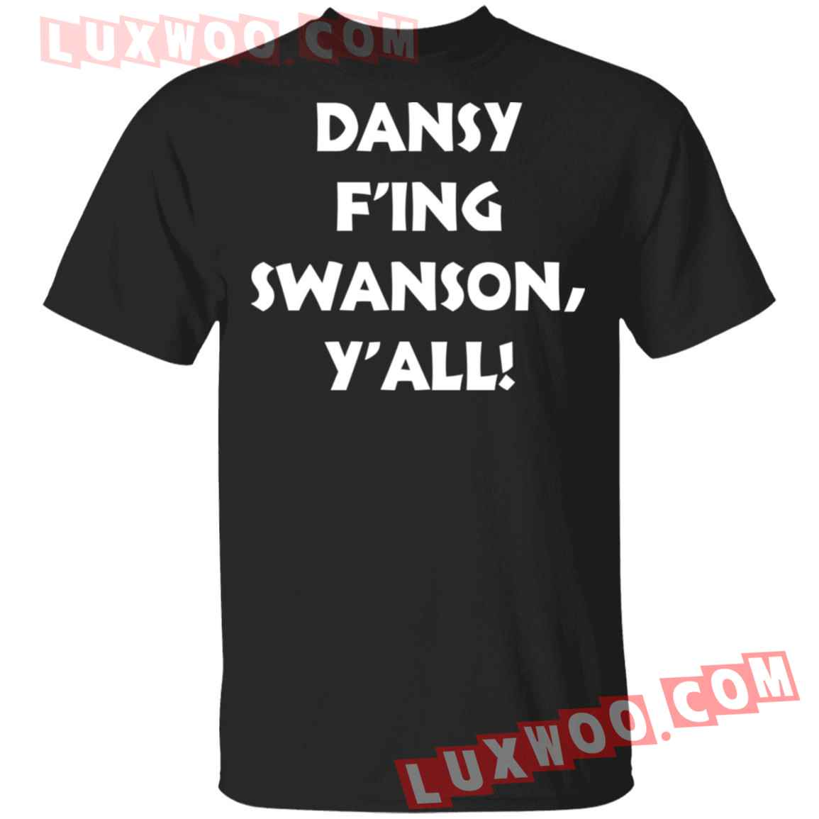 Dansy Fing Swanson Yall Shirt