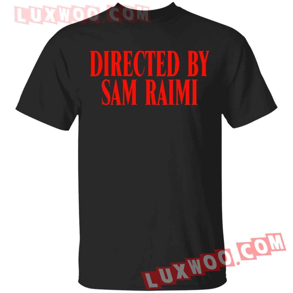 Directed By Sam Raimi