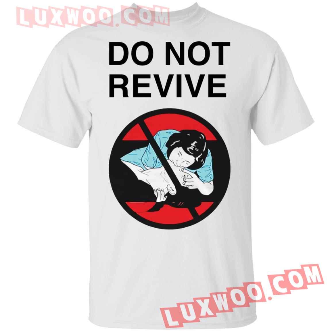 Do Not Revive Shirt