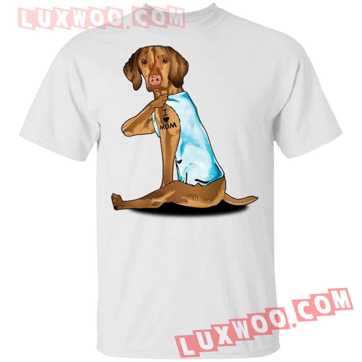 Dog Vizsla Tattoo I Love Mom Shirt