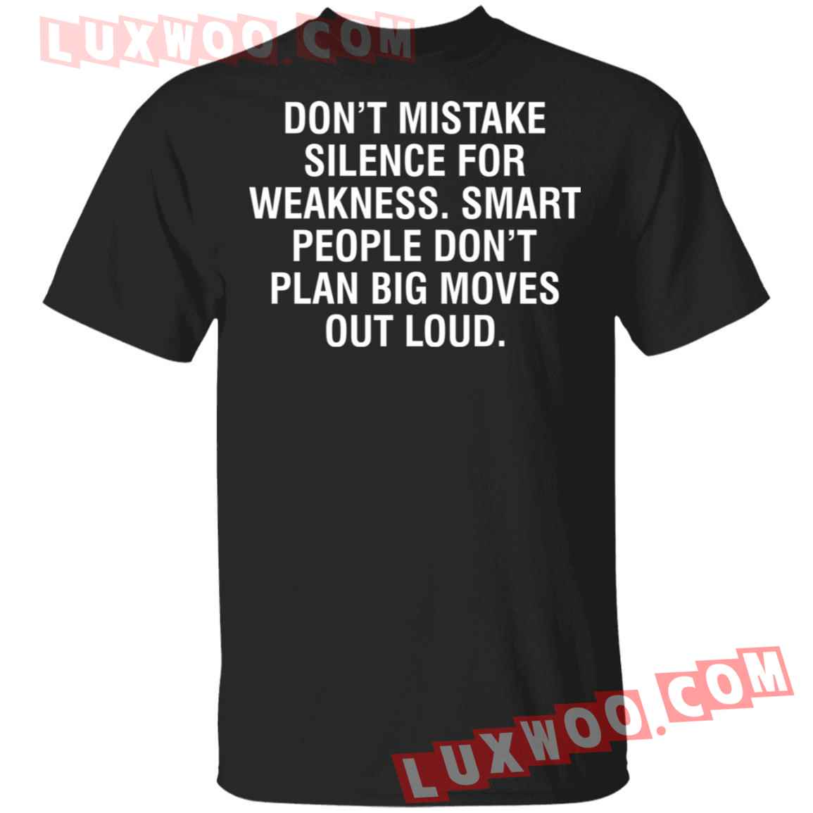 Dont Mistake Silence For Weakness Smart People Shirt