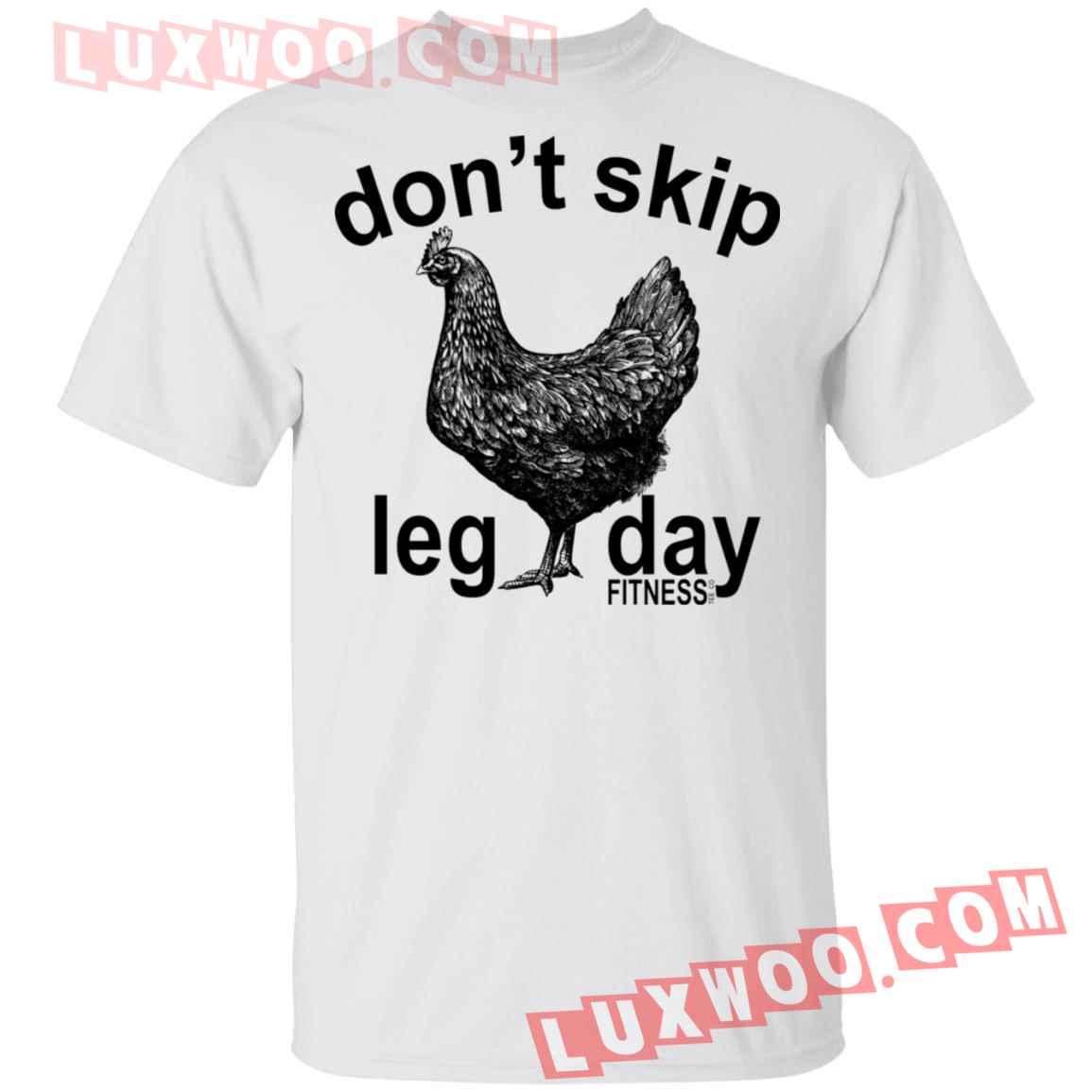 Dont Skip Leg Day Fitness Tee Co Chicken Shirt