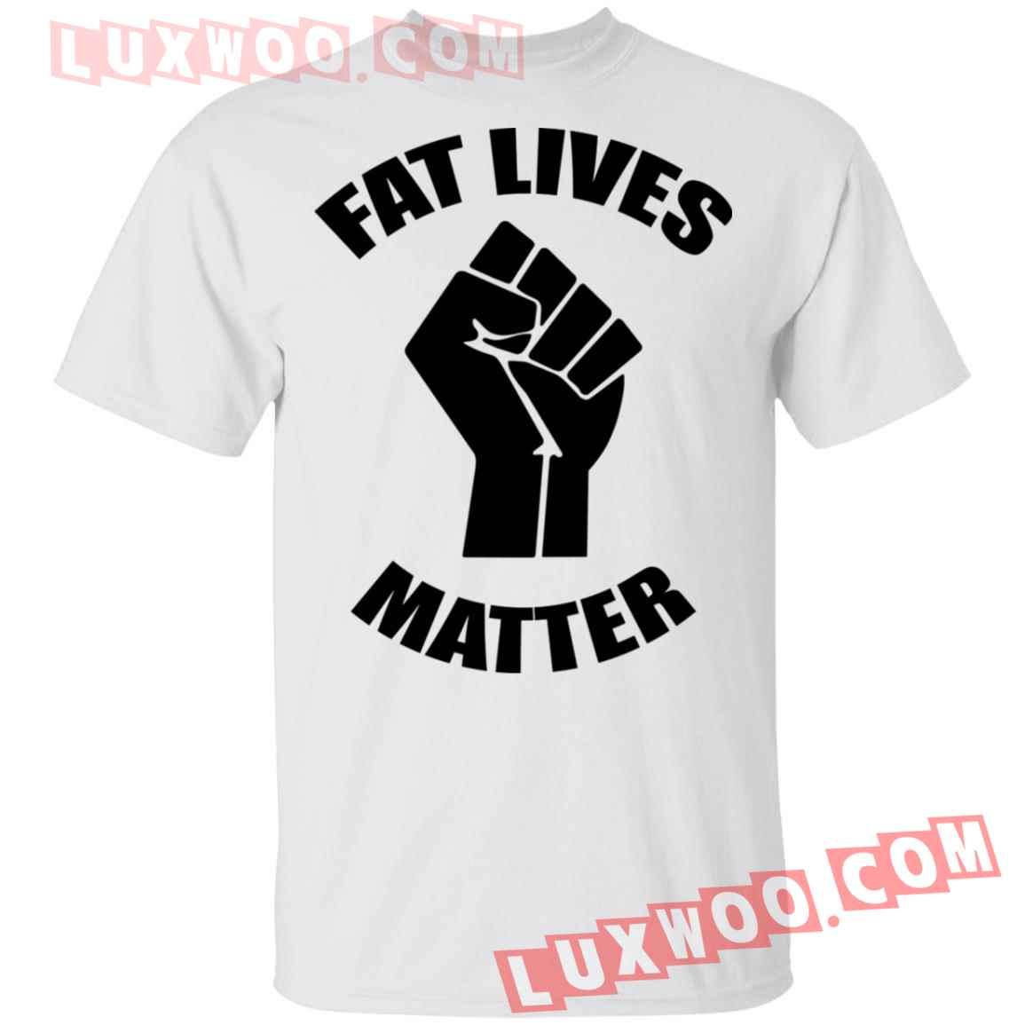Fat Lives Matter Shirt