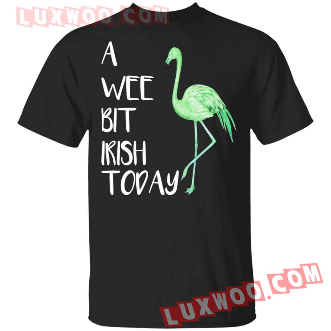 Flamingo A Wee Bit Irish Today Shirt