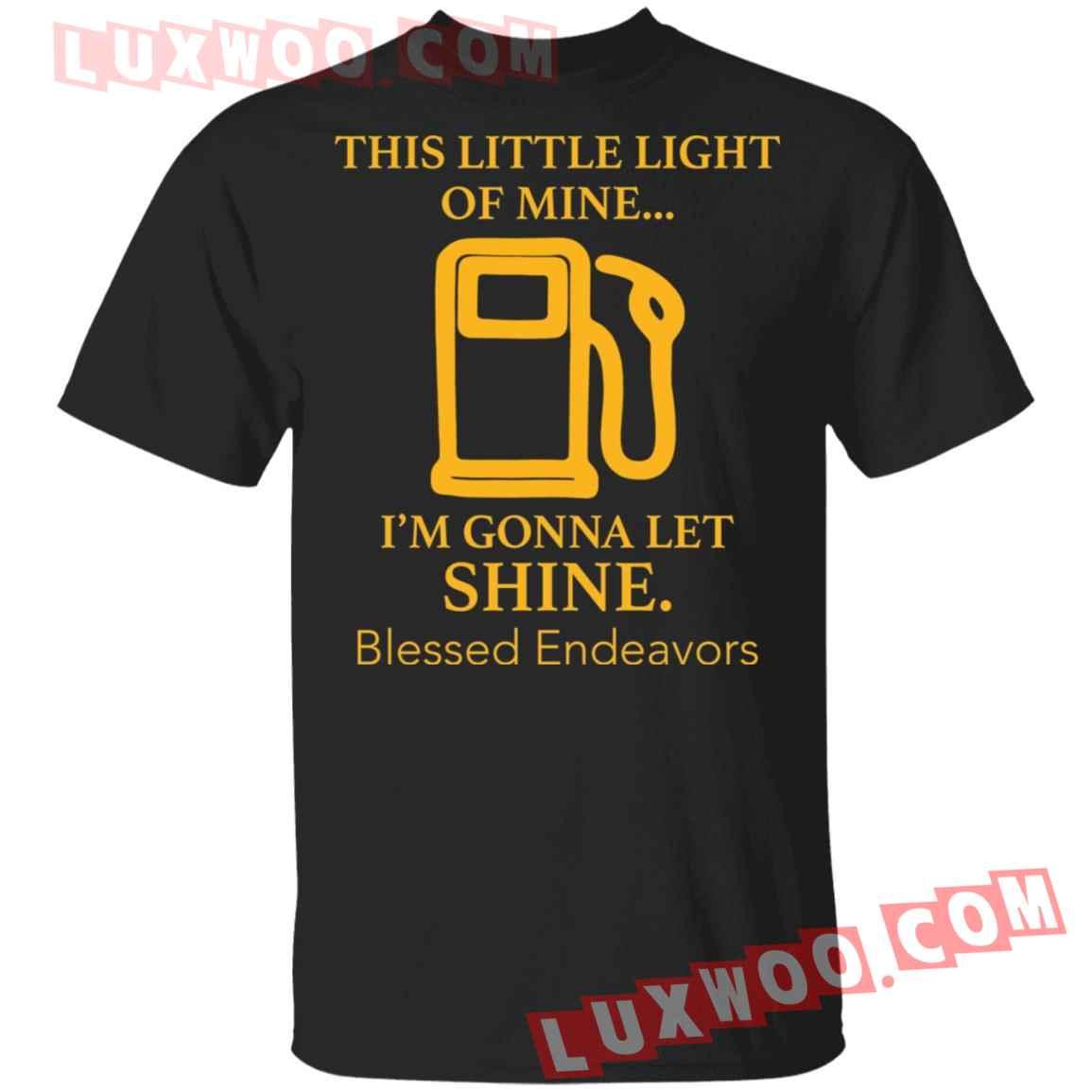 Gas Station This Little Light Of Mine Im Gonna Let Shine Shirt