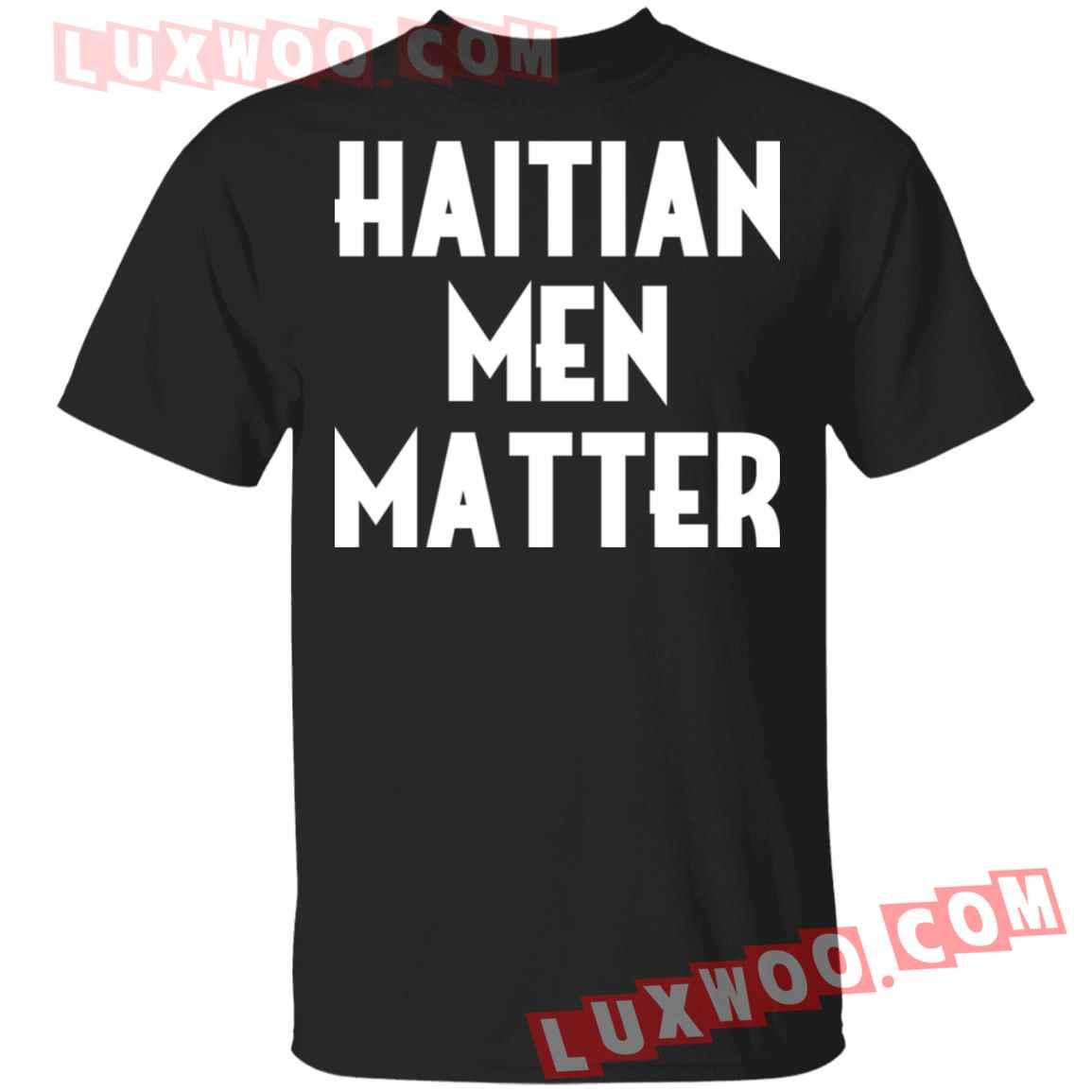 Haitian Men Matter Shirt