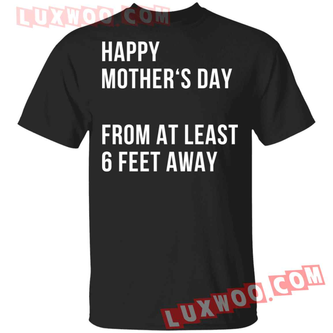 Happy Mothers Day From At Least 6 Feet Away Shirt