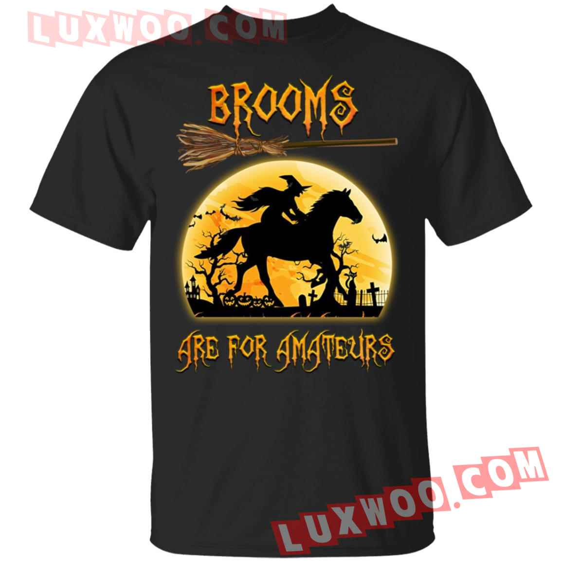Horse Brooms Are For Amateurs Shirt
