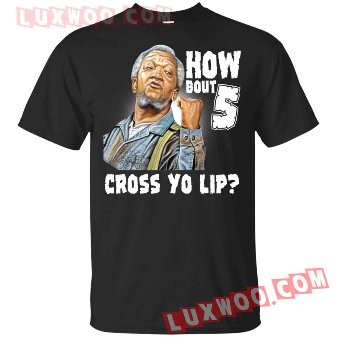 How Bout 5 Cross Yo Lip Shirt