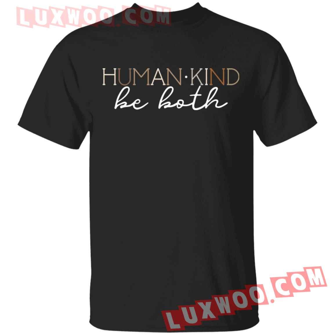 Human Kind Be Both Shirt
