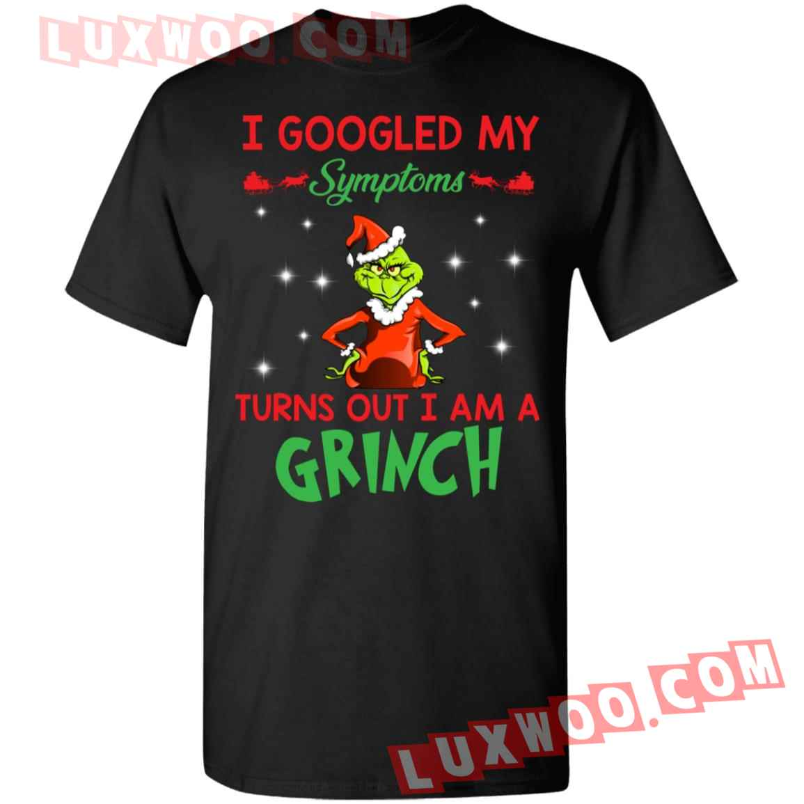 I Googled My Symptons Turns Out I Am A Grinch Shirt