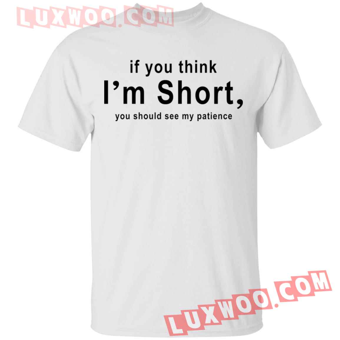 If You Think Im Short You Should See My Patience Shirt
