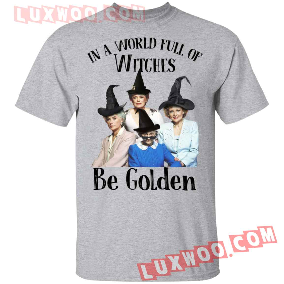 In A World Full Of Witches Be Golden Shirt