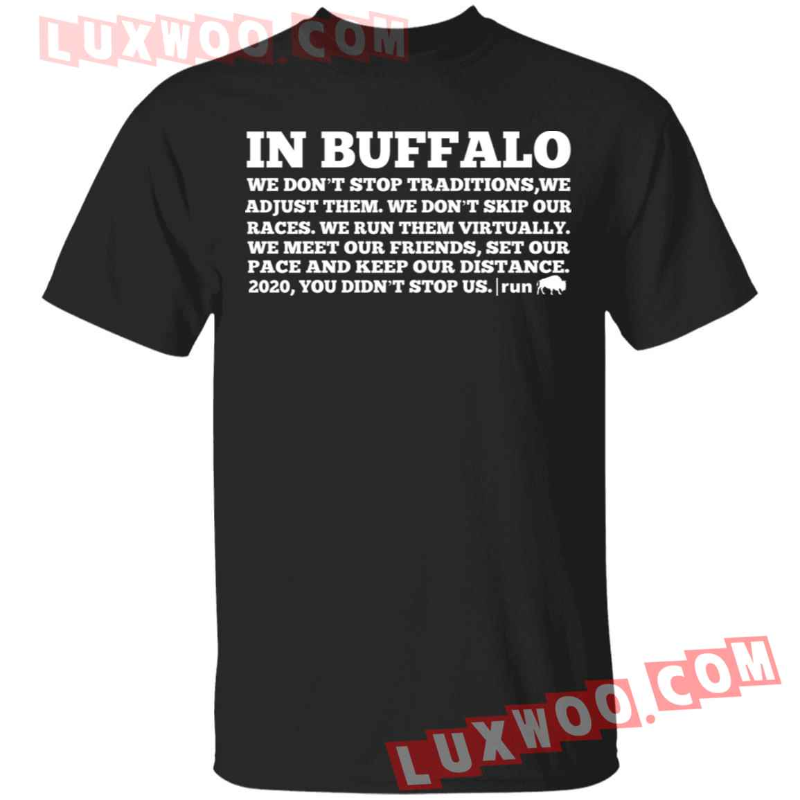 In Buffalo We Dont Stop Traditions We Adjust Them Shirt