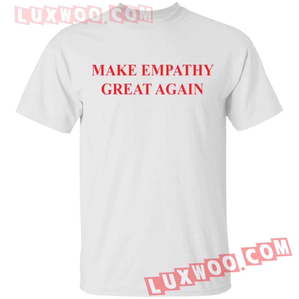 Make Empathy Great Again Shirt