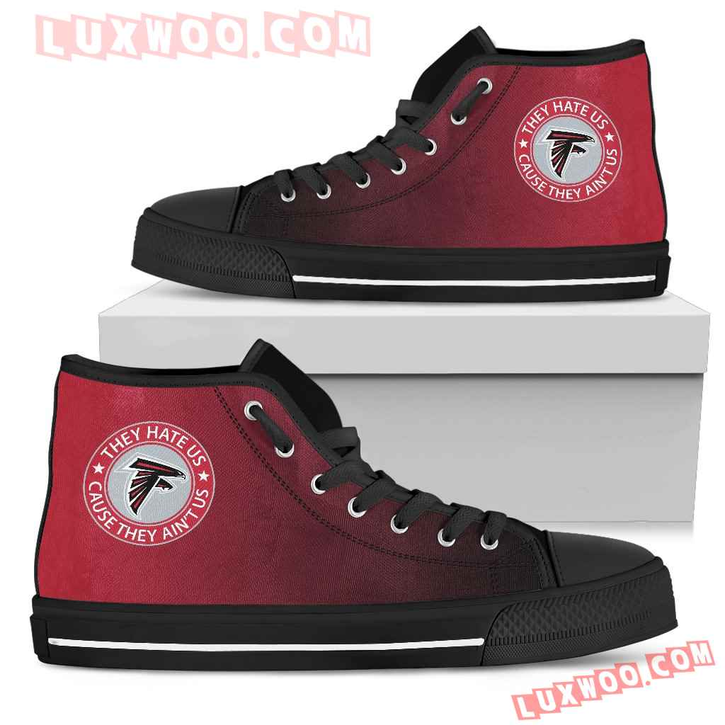 They Hate Us Cause They Aint Us Atlanta Falcons High Top Shoes