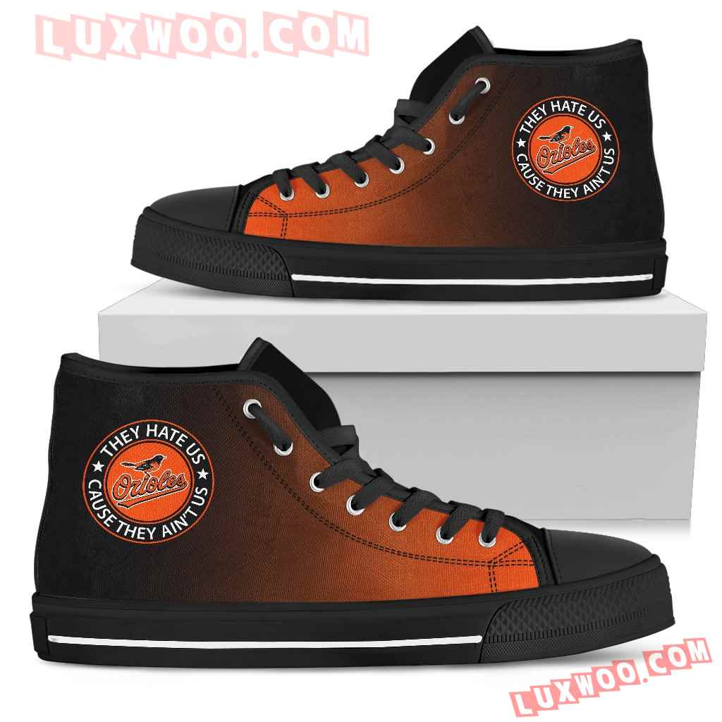 They Hate Us Cause They Aint Us Baltimore Orioles High Top Shoes