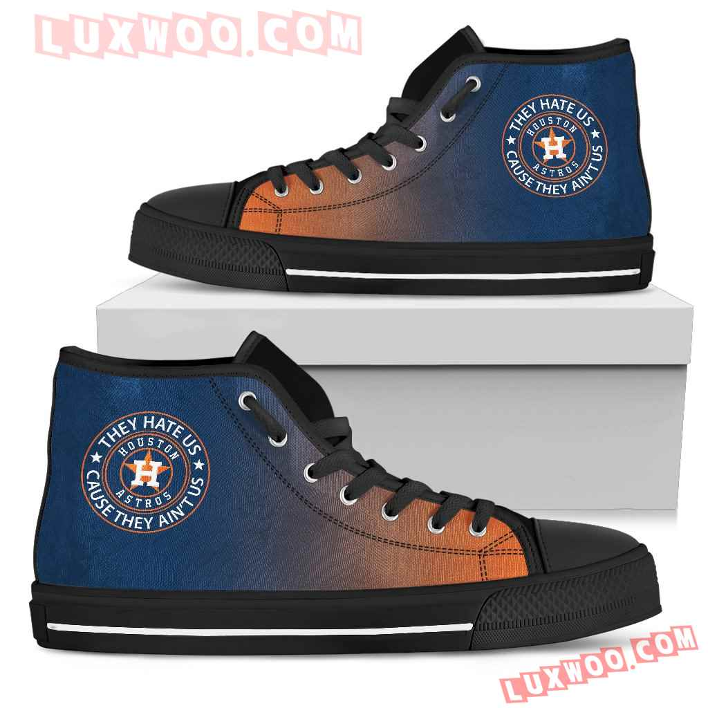 They Hate Us Cause They Aint Us Houston Astros High Top Shoes