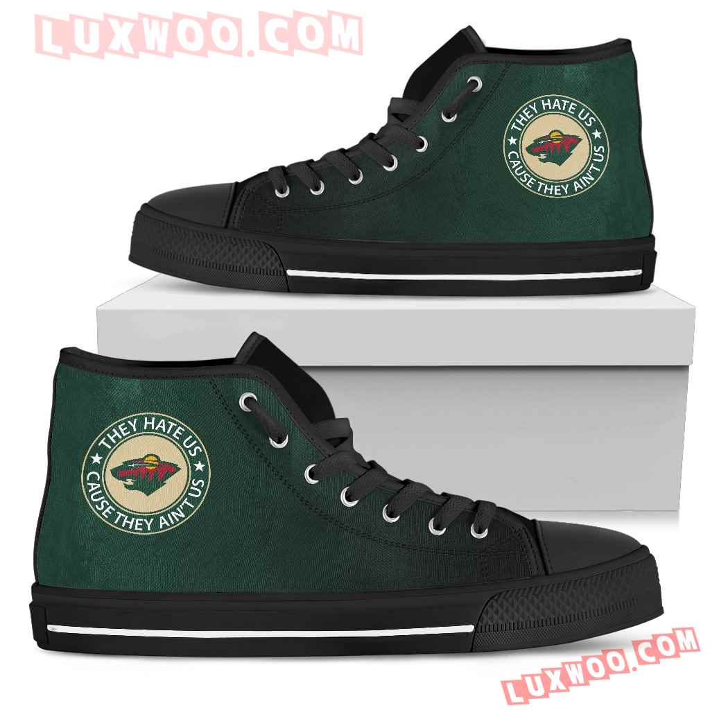 They Hate Us Cause They Aint Us Minnesota Wild High Top Shoes