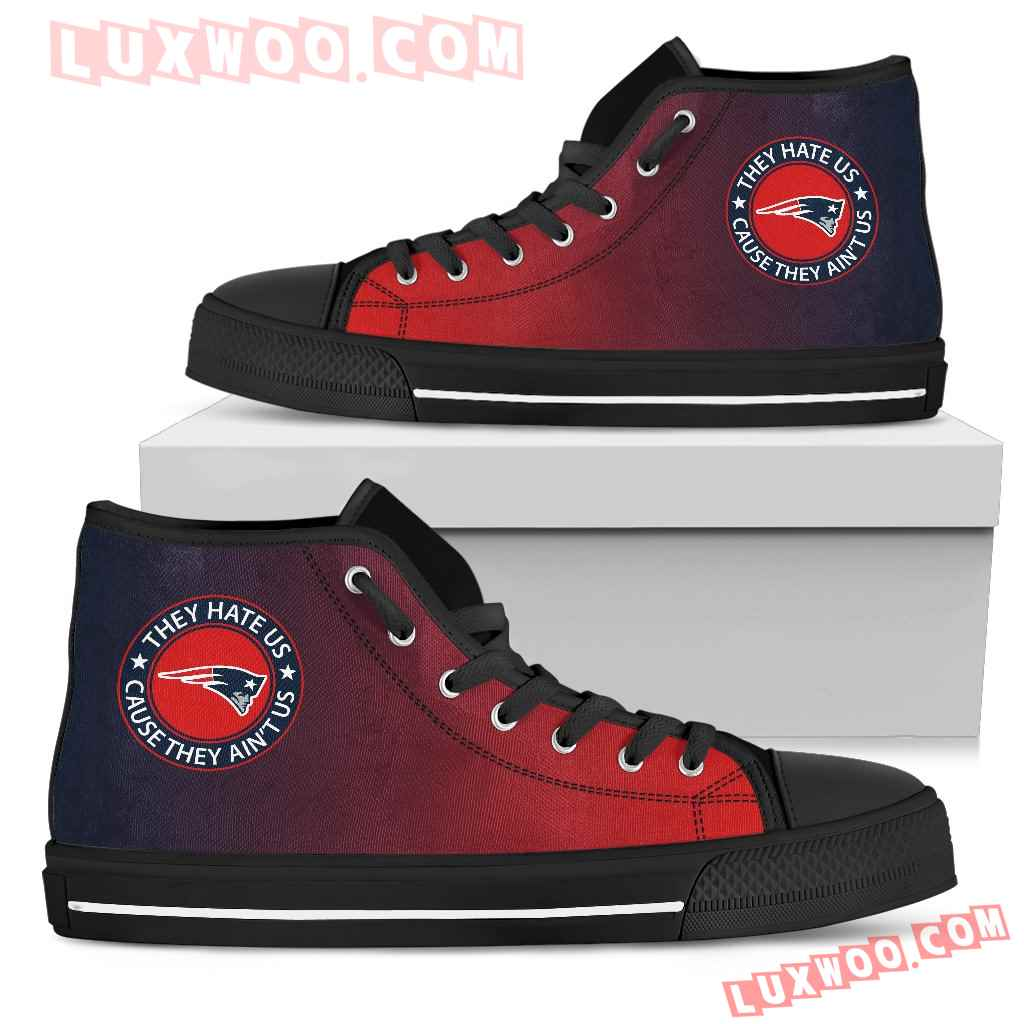 They Hate Us Cause They Aint Us New England Patriots High Top Shoes