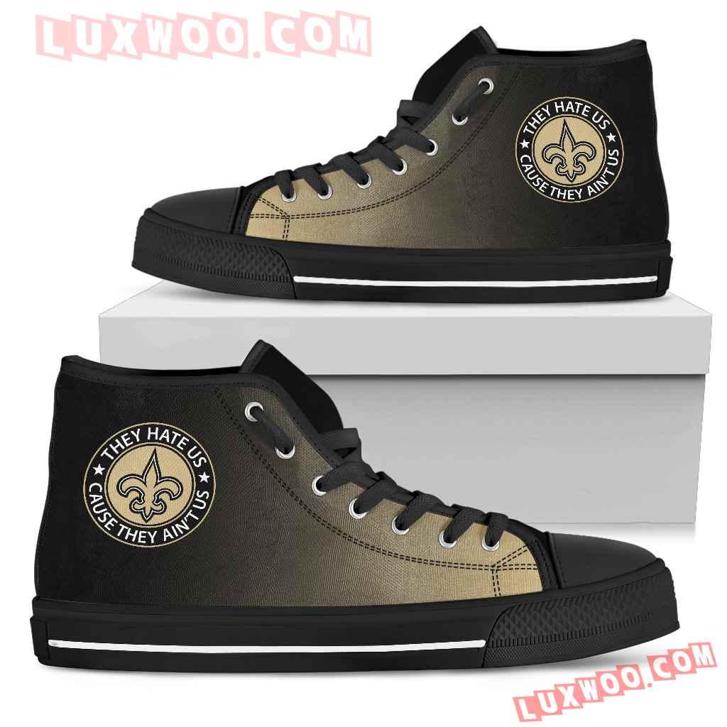 They Hate Us Cause They Aint Us New Orleans Saints High Top Shoes